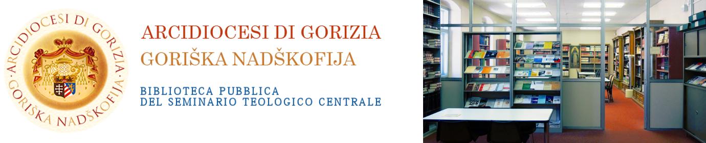 Biblioteca Pubblica del Seminario Teologico Centrale - Gorizia